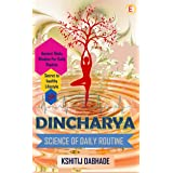 Dincharya Science Of Daily Routine: Ancient Hindu Wisdom For Daily Routine