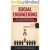 Social Engineering: The Art of Psychological Warfare, Human Hacking, Persuasion, and Deception (Networking, Cyber Security, ITSM, CCNA, Hacking) (English Edition)