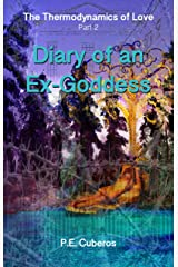 The Thermodynamics of Love: Diary of an Ex-Goddess Kindle Edition