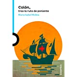 Colón, tras la ruta de poniente