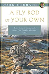 A Fly Rod of Your Own (John Gierach's Fly-fishing Library) Paperback