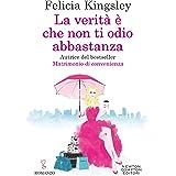 La verità è che non ti odio abbastanza (Italian Edition)