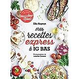 Mes recettes express à IG bas: Par l'auteure du blog Mégalowfood