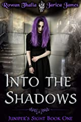 Into the Shadows (Juniper's Sight Book 1) Kindle Edition