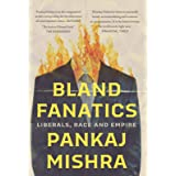 Bland Fanatics : Liberals, Race and Empire