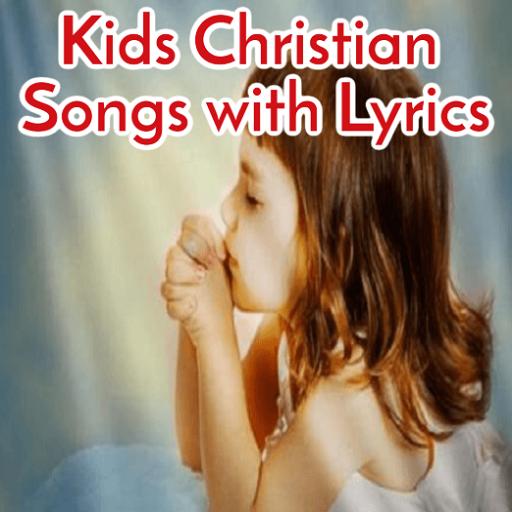 Kids Christian Songs with Lyrics