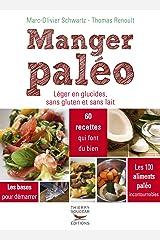 Manger paléo. Léger en glucides, sans gluten et sans lait (Recettes santé) Format Kindle