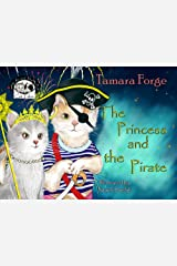 The Princess and the Pirate (Tojo and Nelly's Cat Tales Book 4) Kindle Edition