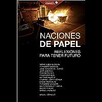 Naciones de papel: Reflexiones para tener futuro (Spanish Edition)