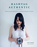 Hashtag Authentic:Finding creativity and building a community on Instagram and beyond
