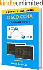 Cisco CCNA Command Guide (Computer Networking Series Book 2)