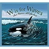 W is for Waves: An Ocean Alphabet (Sleeping Bear Alphabets: Science)