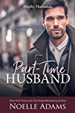 Part-Time Husband (Trophy Husbands Book 1) (English Edition)