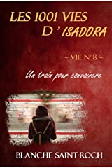 Les 1001 vies d'Isadora : Un Train pour Convaincre Format Kindle