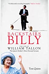 Backstairs Billy: The Life of William Tallon, the Queen Mother's Most Devoted Servant Kindle Edition