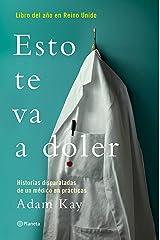 Esto te va a doler: Historias disparatadas de un médico residente (Spanish Edition) Kindle Edition