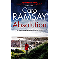 ABSOLUTION an absolutely gripping Scottish crime thriller with a stunning climax (Detectives Anderson and Costello…