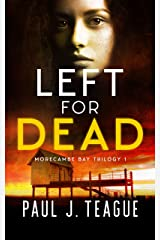 Left For Dead (Morecambe Bay Trilogy Book 1) Kindle Edition