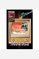 Roboterotica: 23 Electric Tales of Erotica Kindle Edition