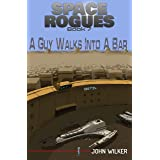 A Guy Walks into a Bar (Space Rogues Book 7)