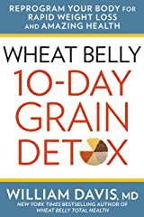 Wheat Belly 10-Day Grain Detox: Reprogram Your Body for Rapid Weight Loss and Amazing Health (English Edition) Formato Kindle