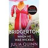 Bridgerton: When He Was Wicked (Bridgertons Book 6): Inspiration for the Netflix Original Series Bridgerton (Bridgerton Famil