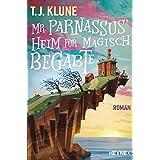 Mr. Parnassus' Heim für magisch Begabte: Roman (German Edition)