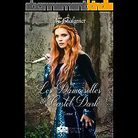 Le Destin des Cœurs Perdus, tome 1 : Les Damoiselles de Castel Dark (SE.SOMETH.STILL)