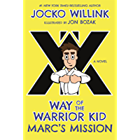 Marc's Mission: Way of the Warrior Kid (A Novel) (English Edition)