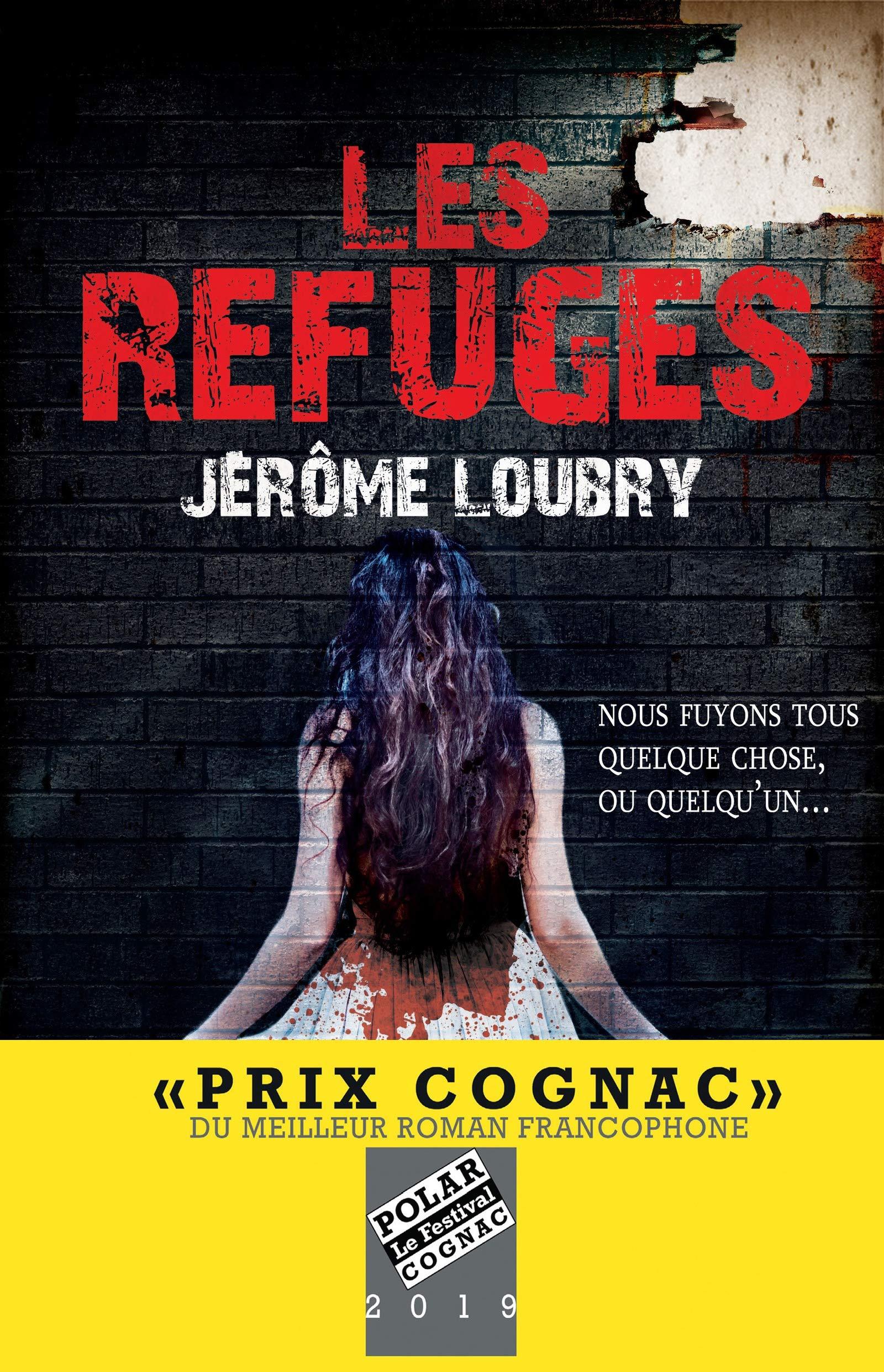 Les Refuges - Prix Cognac 2019 du meilleur roman francophone (Suspense Crime)