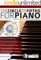 The Circle of Fifths for Piano: Learn and Apply Music Theory for Piano & Keyboard (Learn to Play Piano)