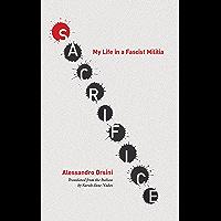 Sacrifice: My Life in a Fascist Militia (English Edition)