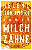 Milchzähne: Roman