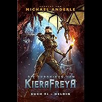 Heldin: Ein Fantasy-LitRPG-Roman (Die Chroniken von KieraFreya 4)