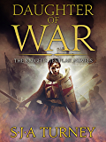 Daughter of War: An unputdownable historical epic (The Knights Templar Book 1)
