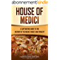 House of Medici: A Captivating Guide to the History of the Medici Family and Dynasty (English Edition)