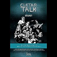 Guitar Talk: Entretiens avec 40 des plus grands guitaristes (Musique)