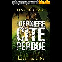 LA DERNIÈRE CITÉ PERDUE (Les aventures d'Ulysse Vidal t. 2)