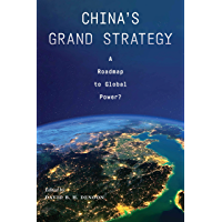 China's Grand Strategy: A Roadmap to Global Power? (English Edition)