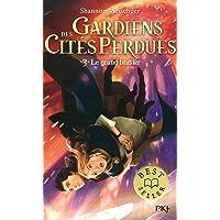 Gardiens des cités perdues - tome 03 : le grand brasier (3)