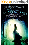 Rainbowland - Das Band des blauen Schmetterlings: Band 2
