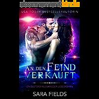 An den Feind verkauft: Eine dunkle Alien-Krieger-Romanze (German Edition)