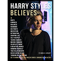 Harry Styles Believes - Harry Styles Quotes And Believes: Get to know better this English singer, songwriter, and actor…