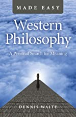 Western Philosophy Made Easy: A Personal Search for Meaning