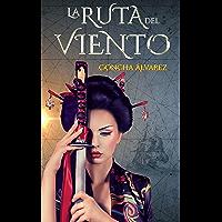 La Ruta del Viento (Novela Histórica) (Spanish Edition)