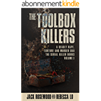 The Toolbox Killers: A Deadly Rape, Torture & Murder Duo (The Serial Killer Books Book 3) (English Edition)