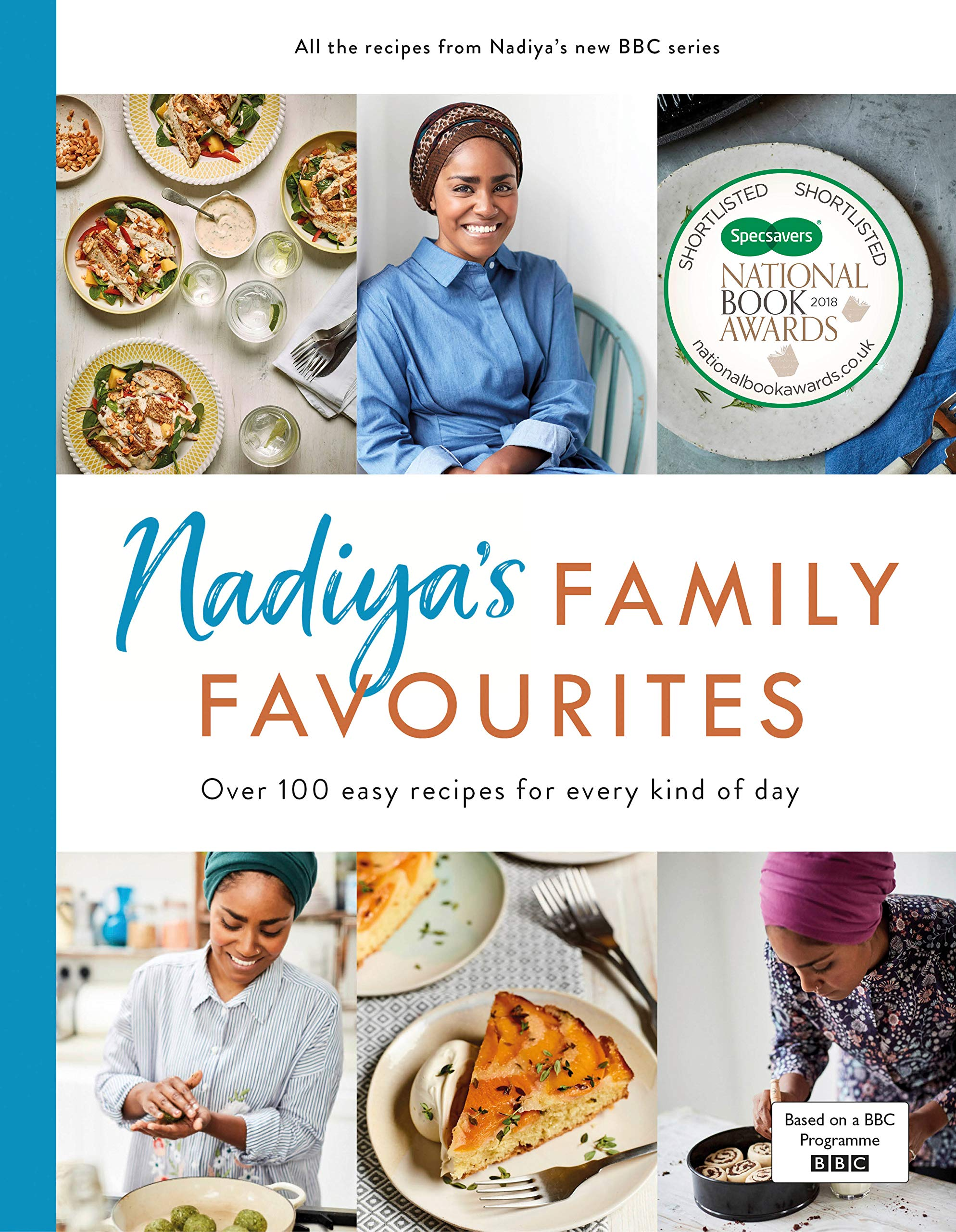 Nadiya's Family Favourites: Easy, beautiful and show-stopping recipes for every day from Nadiya's BBC TV series 1