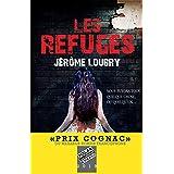 Les Refuges - Prix Cognac 2019 du meilleur roman francophone (Suspense Crime) (French Edition)