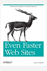 Even Faster Web Sites: Performance Best Practices for Web Developers Kindle Edition