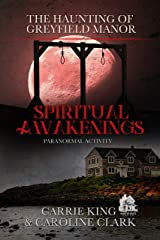 Spiritual Awakenings: Paranormal Activity (The Haunting of Greyfield Manor Book 2) Kindle Edition